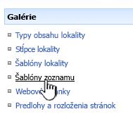 Prepojenie na šablóny zoznamom v ponuke Galéria