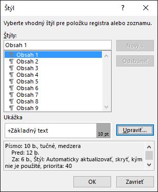 Dialógové okno Úprava štýlu umožňuje aktualizovať vzhľad textu vobsahu.