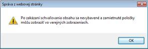 Hlásenie s upozornením, ktoré sa zobrazuje po výbere položky Nie v časti Schválenie obsahu dialógového okna Nastavenia vytvárania verzií