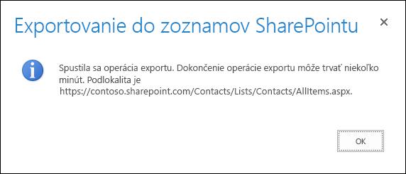 Snímka obrazovky so správou o exporte do zoznamov SharePointu s tlačidlom OK.