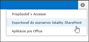 Príkaz Exportovať do zoznamov SharePointu v ponuke s ikonou ozubeného kolesa pre Nastavenia