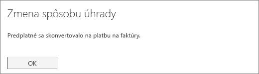 Snímka obrazovky spotvrdzujúcim upozornením, ktoré sa zobrazí po tom, čo sa vaše predplatné skonvertuje na platbu prostredníctvom faktúry.