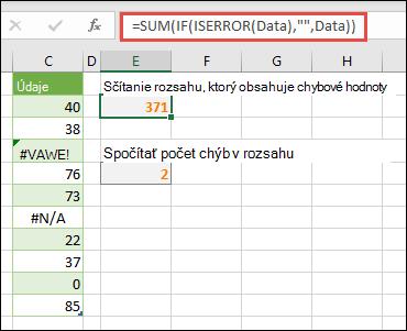 """Použite polia na riešenie chýb. Napríklad = SUM (IF (ISERROR (údaje); """"""""; údaje) spočíta rozsah s názvom údaje aj v prípade, že obsahuje chyby, napríklad #VALUE. alebo #NA!."""