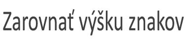 Text s možnosť vyrovnať výška znakov