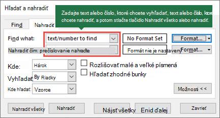 Stlačením kombinácie klávesov Ctrl + H spustíte dialógové okno nahradiť.