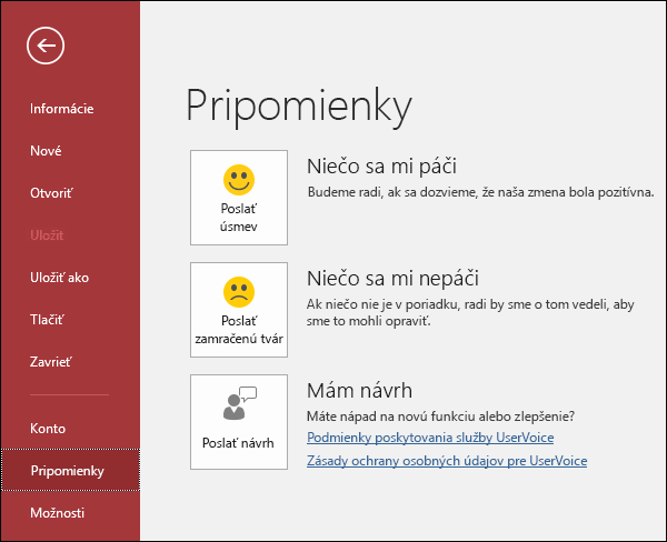 Ak máte komentáre alebo návrhy k Accessu, kliknutím na položky Súbor > Pripomienky otom dajte vedieť spoločnosti Microsoft