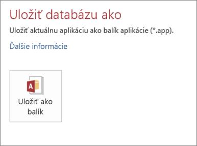 Možnosť Uložiť ako balík na obrazovke Uložiť ako pre lokálnu accessovú aplikáciu