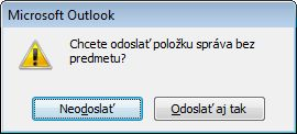 Dialógové okno upozorňujúce na správu bez predmetu