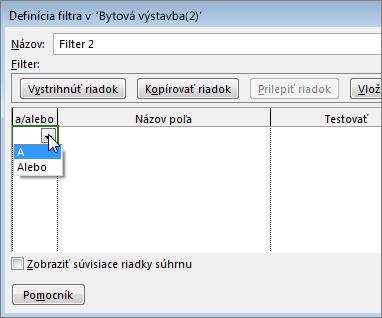 V závislosti od typu výsledkov, ktoré má filter zobraziť, vyberte možnosť A, prípadne Alebo.