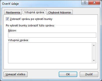 Vyberte správu, ktorá sa má používateľom zobraziť, keď začnú používať rozbaľovací zoznam vExceli