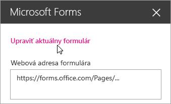 Úprava aktuálneho formulára na paneli webovej časti služby Microsoft Forms pre existujúci formulár.