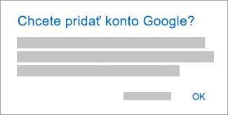 Ťuknutím na položku OK povoľte Outlooku prístup k svojim kontám.