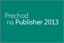 Prechod na Publisher 2013