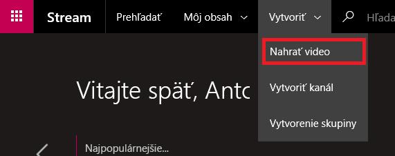 Nahratie videa do služby Microsoft Stream