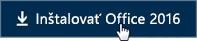 Stručný návod pre zamestnancov: Tlačidlo Inštalovať Office 2016