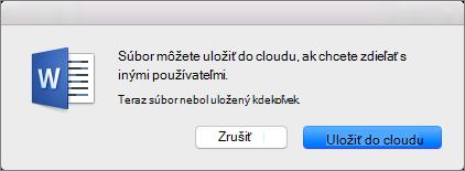 Ak chcete povoliť zdieľanie, uložte dokument v službe cloudového ukladacieho priestoru kliknutím na položku Uložiť do cloudu