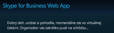 Skype for Business Web App virtuálnej čakárne
