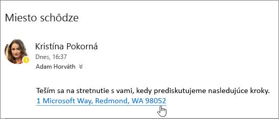 Snímka obrazovky s e-mailovou správou, v ktorej je text týkajúci sa schôdze. Adresa schôdze je podčiarknutá, čo znamená, že ju môžete zobraziť v službe Mapy Bing.