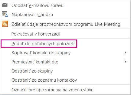 Snímka obrazovky s rozbaľovacím zoznamom so zvýraznenou položkou Pridať medzi obľúbených ľudí