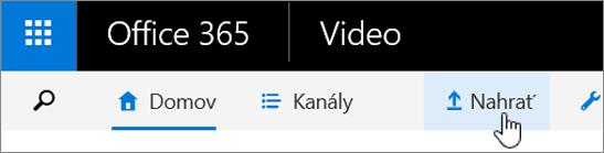 Panel príkazov portálu Office 365 Video so zvýraznenou položkou Nahrať