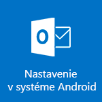 Nastavenie Outlooku pre Android
