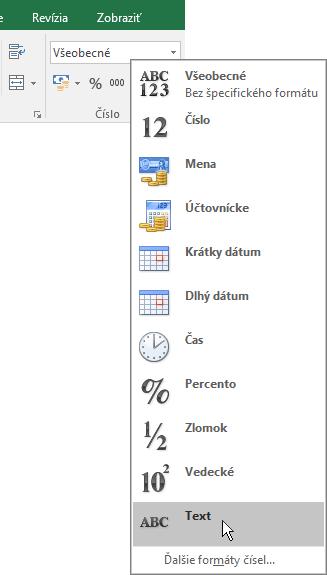 V Exceli vyberte v skupine Číslo na karte Domov šípku nadol v poli Všeobecné a vyberte požadovaný formát čísel.