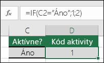 """Bunka D2 obsahuje vzorec =IF(C2=""""Áno"""";1;2)"""