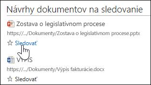 Výberom položky Sledovať pod ľubovoľným navrhovaným dokumentom ho pridáte do svojho zoznamu Sledované dokumenty vslužbách Office 365.