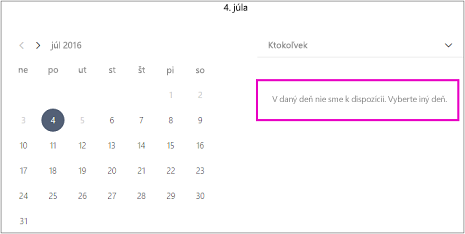 Keď je Office zatvorený, zákazníci uvidia správu, ktorá hovorí, že nie je k dispozícii žiadna dostupnosť. Vyberte iný dátum.