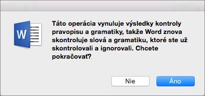 Kliknutím na tlačidlo Áno bude Word kontrolovať aj predtým ignorovaný pravopis a gramatiku.