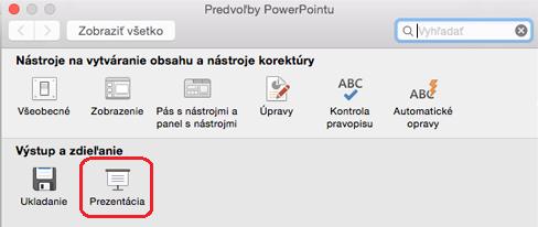 V dialógovom okne Predvoľby PowerPointu kliknite v časti Výstup a zdieľanie na položku Prezentácia.