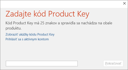 Zobrazuje dialógové okno na zadanie kódu Product Key