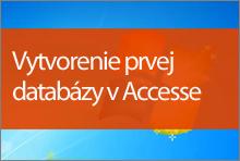Vytvorenie prvej databázy vAccesse 2013