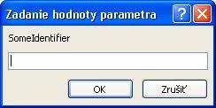 Zobrazuje sa príklad neočakávaného dialógového okna na zadanie hodnoty parametra spolu s identifikátorom označeným ako SomeIdentifier, s poľom, do ktorého treba zadať hodnotu, a s tlačidlami OK a Zrušiť.