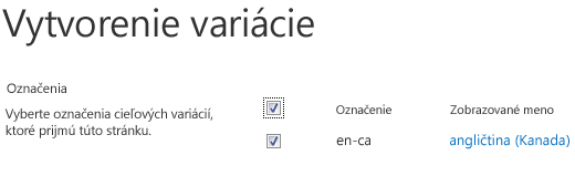 Snímka obrazovky so začiarkavacími políčkami zobrazujúca lokality variácií, ktoré majú prijímať aktualizácie obsahu. Obsahuje označenia variácií a ich príslušné zobrazované názvy.