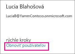 Snímka obrazovky zobrazujúca príkaz na obnovenie používateľa pri spravovaní služieb Office 365.
