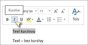 Vyberte text akliknite na tlačidlo Kurzíva