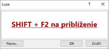Dialógové okno Lupa stextom, ktorý hovorí, že máte použiť kombináciu klávesov Shift + F2 na priblíženie
