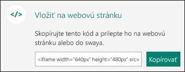 Tlačidlo Kopírovať skopíruje vkladací kód, ktorý potom môžete vložiť na webovú stránku.