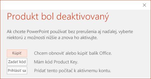 Zobrazí hlásenie, ktoré signalizuje, že inštalácia balíka Office bola deaktivovaná.