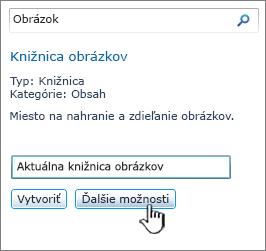 Dialógové okno Vytvorenie knižnice obrázkov so zvýraznenou položkou Ďalšie možnosti