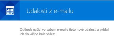 Možnosť vytvorenia udalostí ze-mailových správ vOutlooku