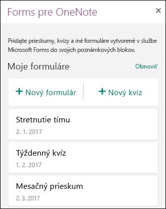 Na paneli služby Forms pre OneNote sa zobrazuje zoznam formulárov akvízov.