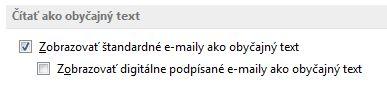 Začiarkavacie políčko Zobrazovať štandardné e-maily ako obyčajný text