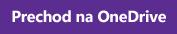 Tlačidlo na prechod do OneDrivu na webovej stránke Pomocníka