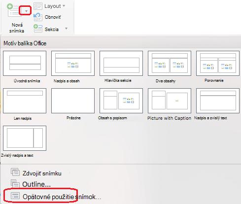 Nová snímka ponuka obsahuje príkaz znova použiť snímky.