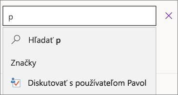 Vyhľadávacie pole s p a výsledkami obsahujúcimi položku Diskutovať s používateľom Pavol