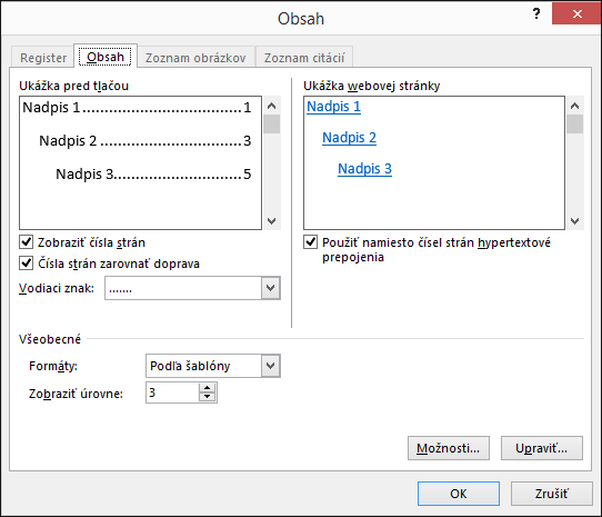 Vdialógovom okne Obsah môžete prispôsobiť vzhľad obsahu.