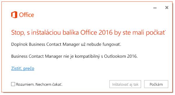 Stop, s inštaláciou balíka Office 2016 by ste mali počkať. Doplnok Business Contact Manager už nebude fungovať.