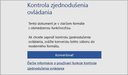 Správa ozjednodušení ovládania so žiadosťou o zváženie konvertovania súboru do moderného formátu, aby sa dali využívať výhody všetkých funkcií zjednodušenia ovládania